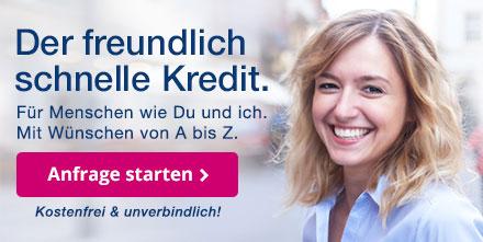 Der freundlich schnelle Kredit. Für Menschen wie Du und ich.