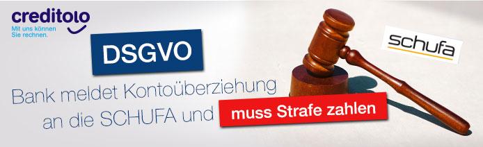 DSGVO: Bank meldet Kontoüberziehung an die SCHUFA und muss Strafe zahlen.